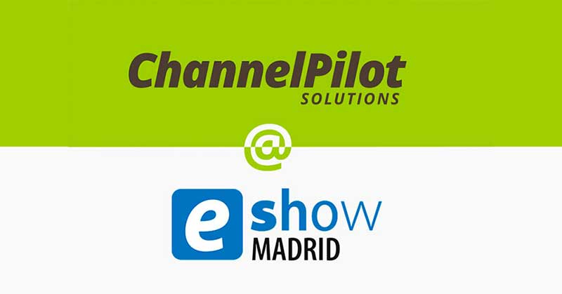 Read more about the article Channel Pilot Expert at eShow Madrid